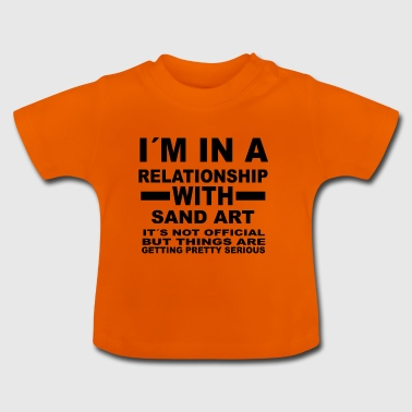relationship with SAND ART - Baby T-Shirt