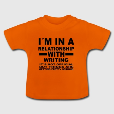 relationship with WRITING - Baby T-Shirt