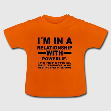 relationship with POWERLIFTING - Baby T-Shirt