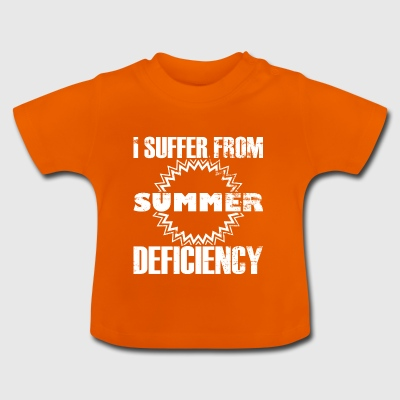I am suffering from a summer shortage - statement - Baby T-Shirt