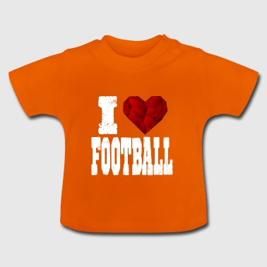 i love football spruch heart love love - Baby T-Shirt