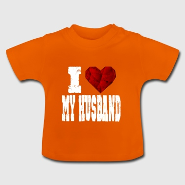 i love my husband - Baby T-Shirt