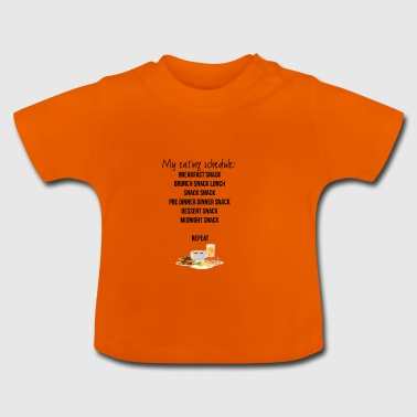 My eating schedule - Baby T-Shirt