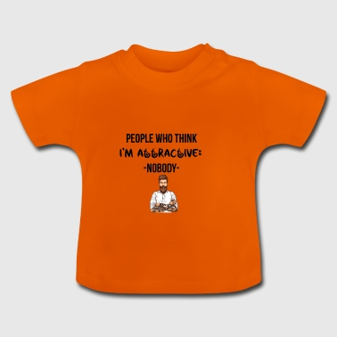 I am attractive - Baby T-Shirt