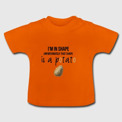 I am in shape - Baby T-Shirt