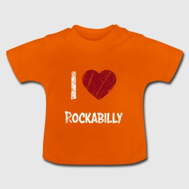 I love rockabilly - Baby T-Shirt