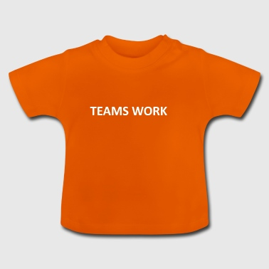 teams werken wit - Baby T-shirt
