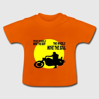 two wheels move the soul - Baby T-Shirt