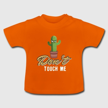 Do not Touch Me Gift - Baby T-shirt