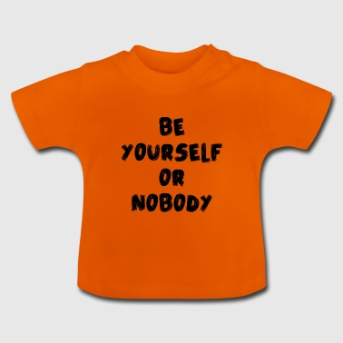 yourself - Baby T-Shirt