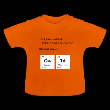 Are you made of Copper? Chemie Witzig anmache - Baby T-Shirt
