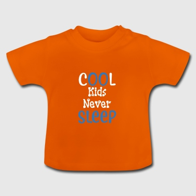 Cool kids never sleep - Babysuit Babybody - Baby T-Shirt