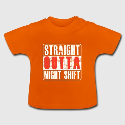 Straight Outta Nightshift - Baby T-shirt