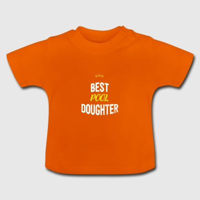 Distressed - BEST POOL DAUGHTER - Baby T-Shirt