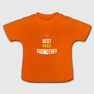Distressed - BEST POOL GODMOTHER - Baby T-Shirt