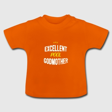 Distressed - EXCELLENT POOL GODMOTHER - Baby T-Shirt