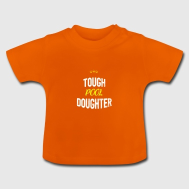 Distressed - TOUGHPOOL DAUGHTER - Baby T-Shirt