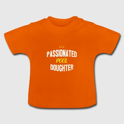 Distressed - PASSIONATED POOL DAUGHTER - Baby T-Shirt