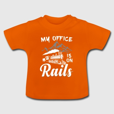 Railroad Trains - My Office is on Rails - Baby T-Shirt