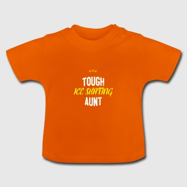 Distressed - TOUGH ICE SKATING AUNT - Baby T-Shirt