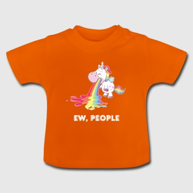 Ew, People, Unicorn - Baby T-Shirt