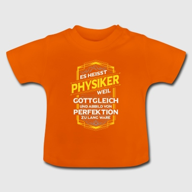 Physiker - Baby T-Shirt