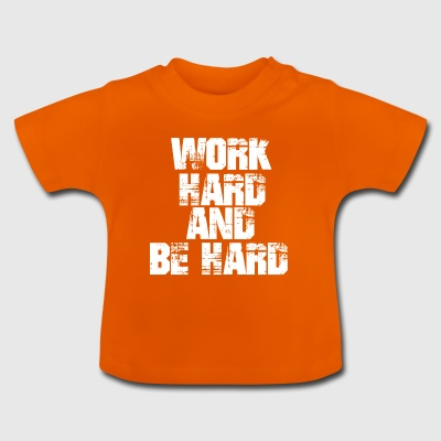 workhard - Baby T-shirt