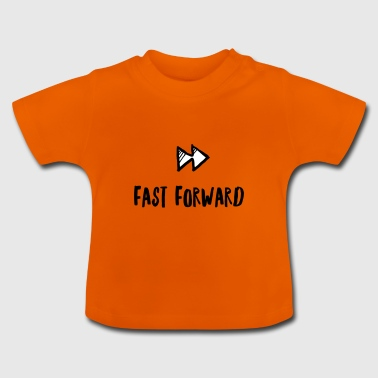 Fast Forward - Baby T-Shirt