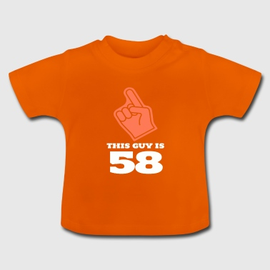 This Guy Is 58 - Baby T-Shirt