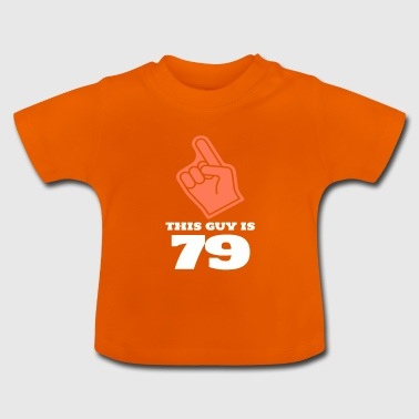 This Guy Is 79 - Baby T-Shirt