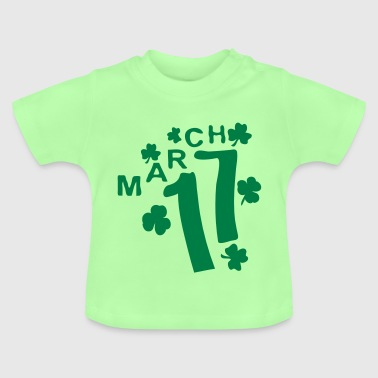 March 17 lucky charm st. Patrick's day - Baby T-Shirt