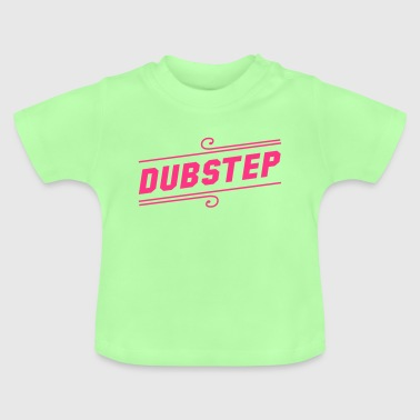 Dubstep  - Baby T-Shirt