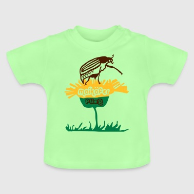 Maikaefer flieg - Baby T-Shirt