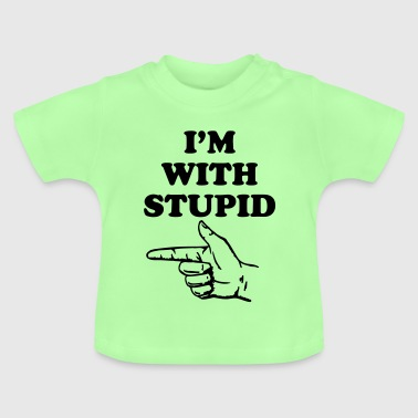 I'm with stupid - Baby-T-shirt