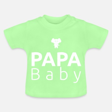 Baby Daddy Daddy Baby - Baby T-Shirt