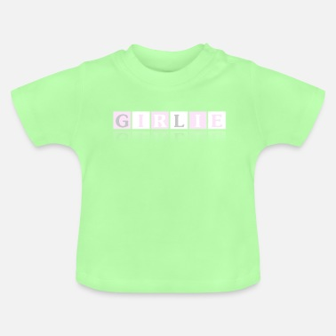 Girlie Girlie girl - Baby T-shirt