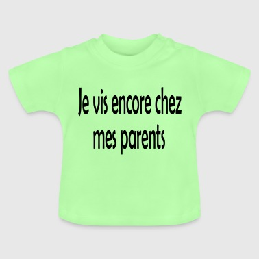 chez mes parents - T-shirt Bébé