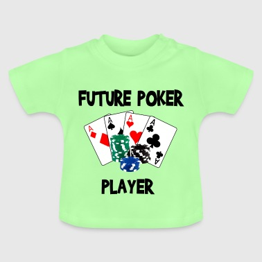 future poker player - Baby T-Shirt