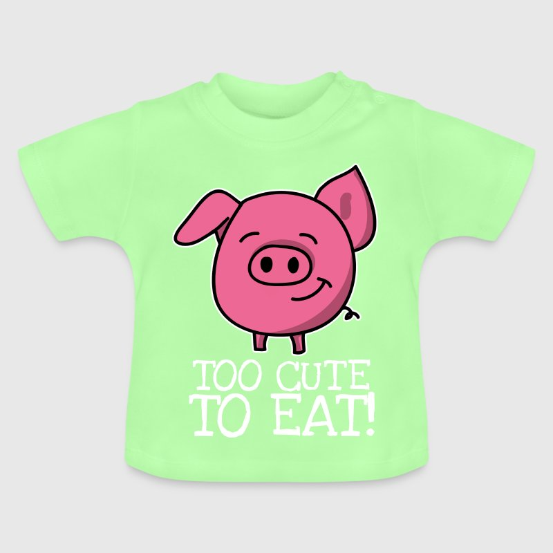 Too cute to eat - Pig - Baby T-Shirt