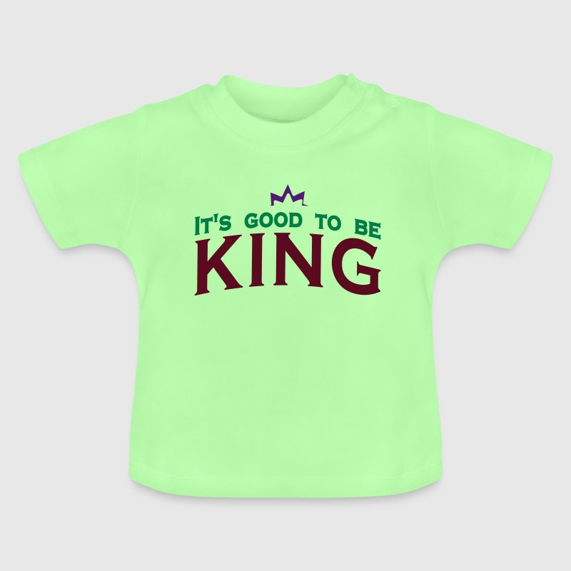It's good to be king (3c) - Baby T-Shirt