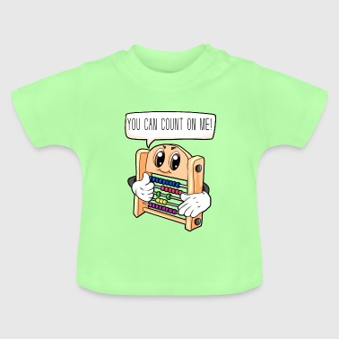 you can count on me Rechenschieber Mathe - Baby T-Shirt