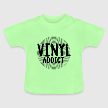 Vinyl addict - vinyl records collector - Baby T-Shirt