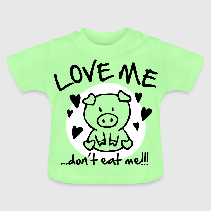Love me, don't eat me - Baby T-Shirt