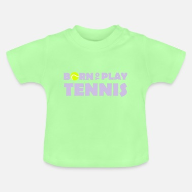Kindisch Born to play Tennis - Baby T-Shirt