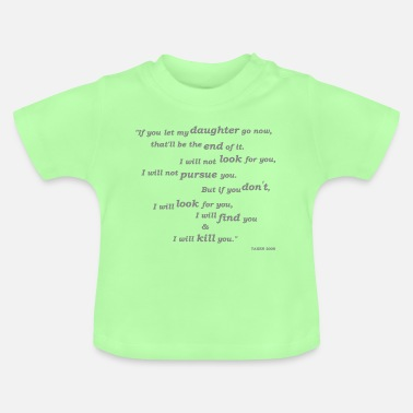 Famous Film Quotes - Taken - Baby T-Shirt