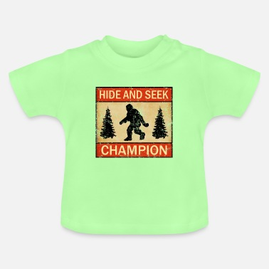 Hide and Seek Champion Funny Bigfoot Lover UFO - Baby T-Shirt