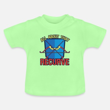 Recurve Archery All About That Recurve - Baby T-Shirt