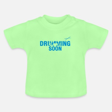 drumming soon - Baby T-Shirt