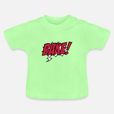 Bager bage - Baby T-shirt