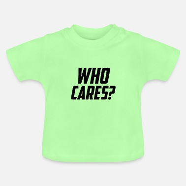 Slogans Who cares slogan slogan - Baby T-Shirt